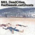 Cover Dead Cities, Red Seas & Lost Ghosts