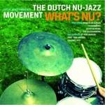Cover The Dutch Nu-Jazz Movement: What's Nu?