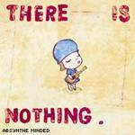 Cover There Is Nothing
