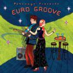 Cover Putumayo Presents: Euro Groove