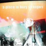 Cover A Place to Bury Strangers