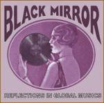 Cover Black Mirror: Reflections In Global Music