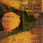 Cover The Destruction of Small Ideas