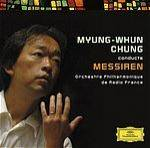Cover Myung-Whun Chung conducts Messiaen