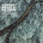 Cover Strange Breaks & Mr Thing